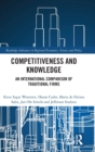 Competitiveness and Knowledge : An International Comparison of Traditional Firms - Book