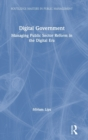 Digital Government : Managing Public Sector Reform in the Digital Era - Book