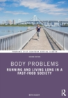 Body Problems : Running and Living Long in a Fast-Food Society - Book
