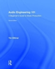 Audio Engineering 101 : A Beginner's Guide to Music Production - Book