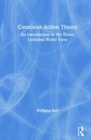 Conscious Action Theory : An Introduction to the Event-Oriented World View - Book