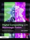 Digital Compositing with Blackmagic Fusion : Essential Techniques - Book