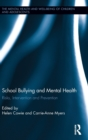 School Bullying and Mental Health : Risks, intervention and prevention - Book