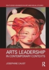 Arts Leadership in Contemporary Contexts - Book