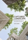 Captured Landscape : Architecture and the Enclosed Garden - Book