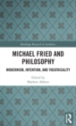 Michael Fried and Philosophy : Modernism, Intention, and Theatricality - Book
