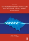 Entrepreneurship, Innovation and Regional Development : An Introduction - Book