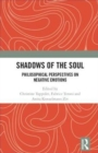 Shadows of the Soul : Philosophical Perspectives on Negative Emotions - Book