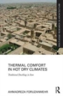 Thermal Comfort in Hot Dry Climates : Traditional Dwellings in Iran - Book