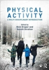Physical Activity : A Multi-disciplinary Introduction - Book