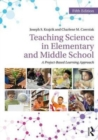 Teaching Science in Elementary and Middle School : A Project-Based Learning Approach - Book