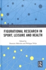 Figurational Research in Sport, Leisure and Health - Book