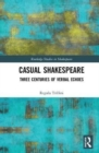 Casual Shakespeare : Three Centuries of Verbal Echoes - Book
