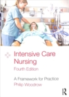Intensive Care Nursing : A Framework for Practice - Book
