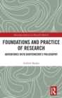 Foundations and Practice of Research : Adventures with Dooyeweerd's Philosophy - Book