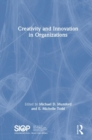 Creativity and Innovation in Organizations - Book