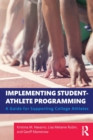 Implementing Student-Athlete Programming : A Guide for Supporting College Athletes - Book