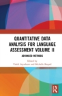 Quantitative Data Analysis for Language Assessment Volume II : Advanced Methods - Book