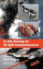 In-Situ Burning for Oil Spill Countermeasures - Book