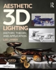 Aesthetic 3D Lighting : History, Theory, and Application - Book