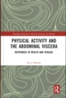 Physical Activity and the Abdominal Viscera : Responses in Health and Disease - Book