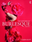 The Costumes of Burlesque : 1866-2018 - Book