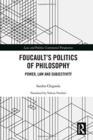 Foucault's Politics of Philosophy : Power, Law, and Subjectivity - Book