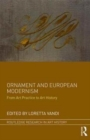 Ornament and European Modernism : From Art Practice to Art History - Book