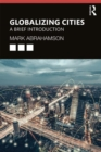 Globalizing Cities : A Brief Introduction - Book