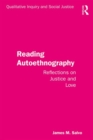Reading Autoethnography : Reflections on Justice and Love - Book