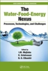 The Water-Food-Energy Nexus : Processes, Technologies, and Challenges - Book