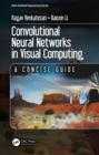 Convolutional Neural Networks in Visual Computing : A Concise Guide - Book