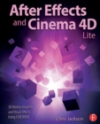 After Effects and Cinema 4D Lite : 3D Motion Graphics and Visual Effects Using CINEWARE - Book