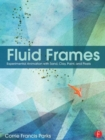 Fluid Frames : Experimental Animation with Sand, Clay, Paint, and Pixels - Book