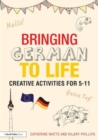 Bringing German to Life : Creative activities for 5-11 - Book