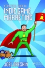 A Practical Guide to Indie Game Marketing - Book