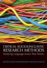 Critical Sociolinguistic Research Methods : Studying Language Issues That Matter - Book