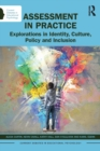 Assessment in Practice : Explorations in Identity, Culture, Policy and Inclusion - Book
