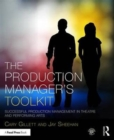 The Production Manager's Toolkit : Successful Production Management in Theatre and Performing Arts - Book