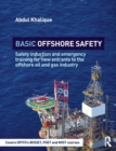 Basic Offshore Safety : Safety induction and emergency training for new entrants to the offshore oil and gas industry - Book