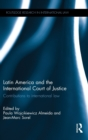 Latin America and the International Court of Justice : Contributions to International Law - Book