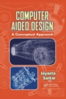 Computer Aided Design : A Conceptual Approach - Book