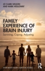 Family Experience of Brain Injury : Surviving, Coping, Adjusting - Book