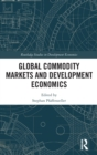 Global Commodity Markets and Development Economics - Book