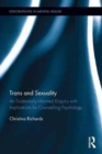 Trans and Sexuality : An existentially-informed enquiry with implications for counselling psychology - Book