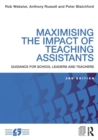 Maximising the Impact of Teaching Assistants : Guidance for school leaders and teachers - Book