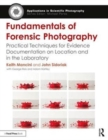 Fundamentals of Forensic Photography : Practical Techniques for Evidence Documentation on Location and in the Laboratory - Book