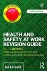 Health and Safety at Work Revision Guide : for the NEBOSH National General Certificate in Occupational Health and Safety - Book