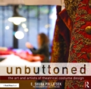 Unbuttoned : The Art and Artists of Theatrical Costume Design - Book