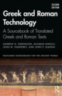 Greek and Roman Technology : A Sourcebook of Translated Greek and Roman Texts - Book